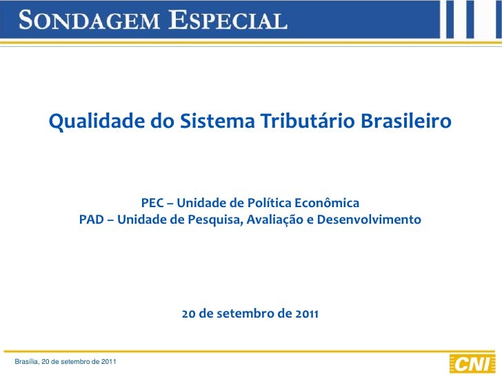 Qualidade do Sistema Tributário Brasileiro<br />PEC – Unidade de Política Econômica<br />PAD – Unidade de Pesquisa, Avalia...