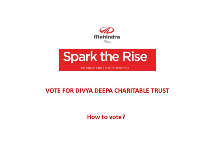 VOTE FOR DIVYA DEEPA CHARITABLE TRUST            How to vote?