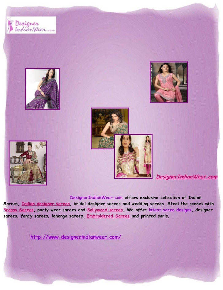 DesignerIndianWear.com                              DesignerIndianWear.com offers exclusive collection of IndianSarees, In...