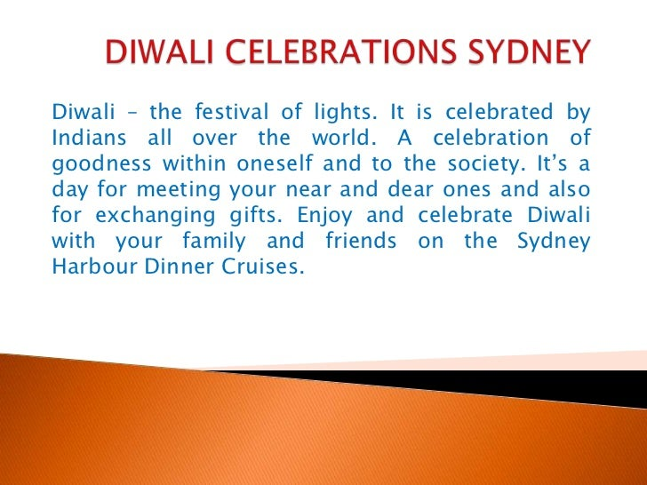 DIWALI CELEBRATIONS SYDNEY<br />Diwali – the festival of lights. It is celebrated by Indians all over the world. A celebra...