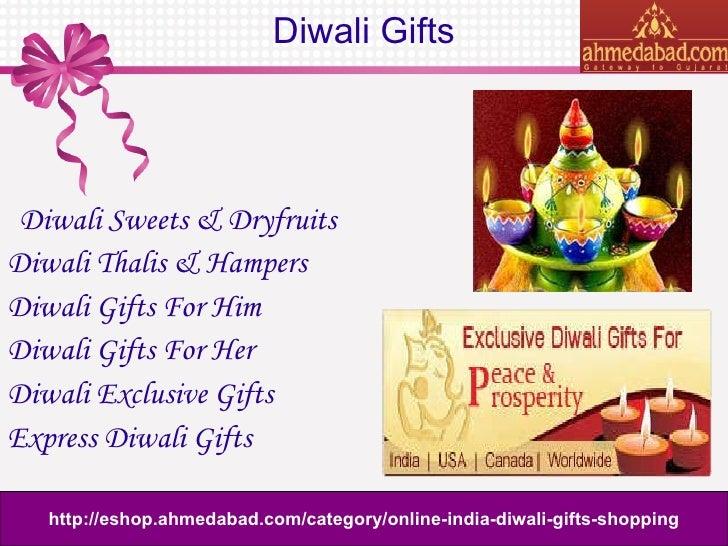 Diwali Gifts <ul><li>Diwali Sweets & Dryfruits </li></ul><ul><li>Diwali Thalis & Hampers </li></ul><ul><li>Diwali Gifts Fo...
