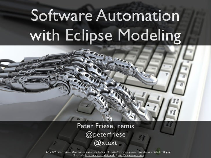 Software Automation with Eclipse Modeling                                Peter Friese, itemis                             ...