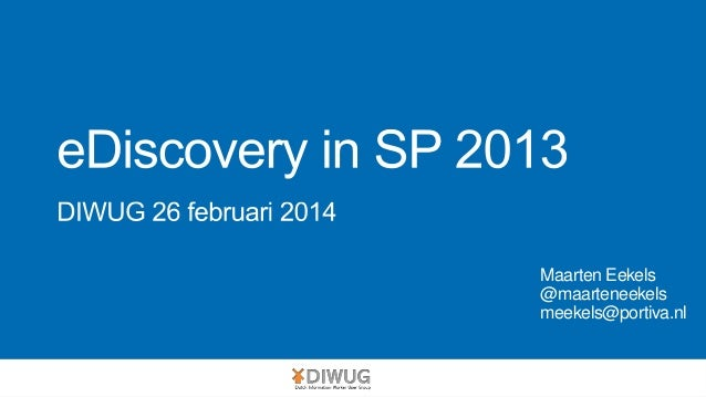 eDiscovery in SharePoint 2013 - DIWUG