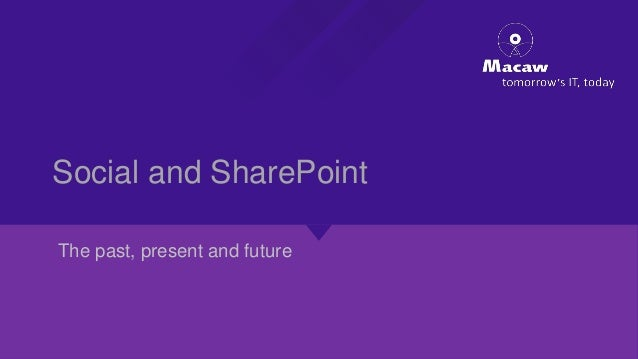 Social and SharePoint The past, present and future