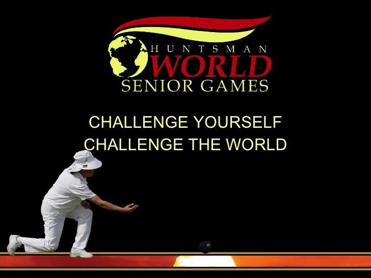 CHALLENGE YOURSELF CHALLENGE THE WORLD