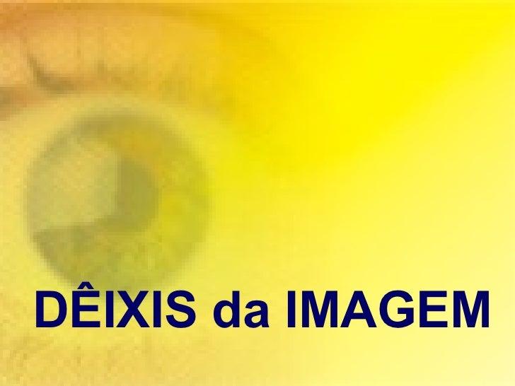 DêIxis Da Imagem