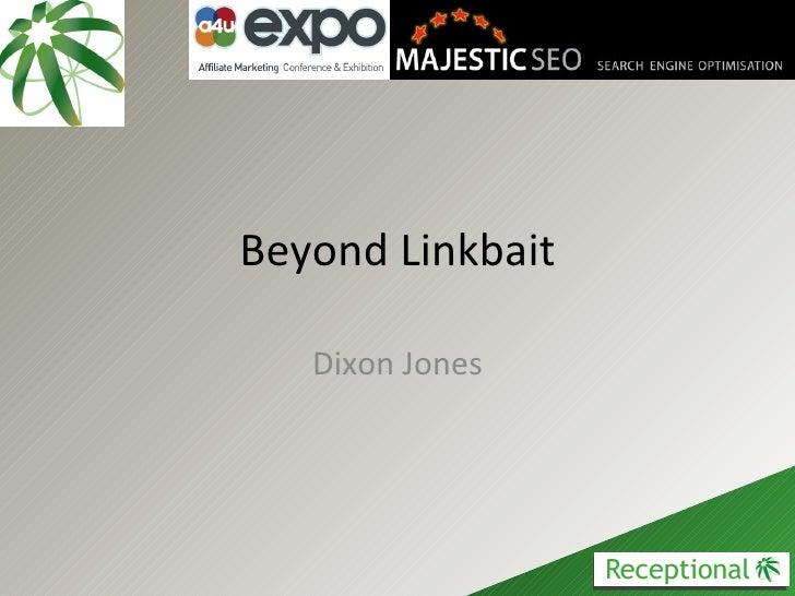 Beyond Link Bait: Getting Authoritative Mentions Online - Dixon Jones