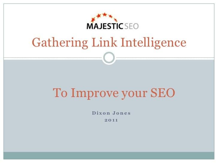 Dixon Jones<br />2011 <br />Gathering Link Intelligence<br />To Improve your SEO<br />