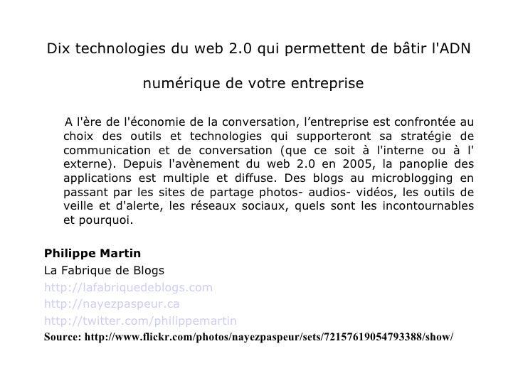 Dix technologies du web 2.0 qui permettent de bâtir l'ADN numérique de votre entreprise   <ul><li>A l'ère de l'économie de...