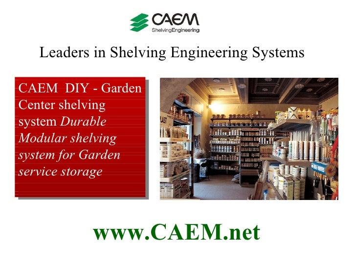 CAEM  DIY - Garden Center shelving system   Durable Modular shelving system for Garden service storage Leaders in Shelving...