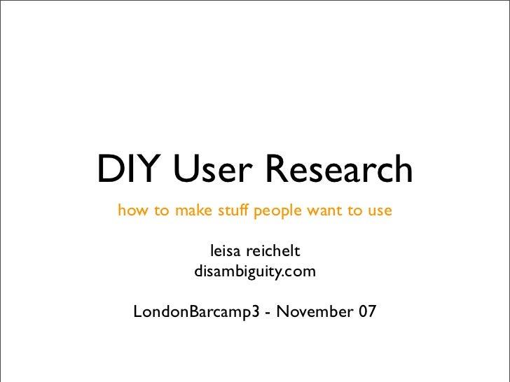 DIY User Research (LondonBarCamp3)