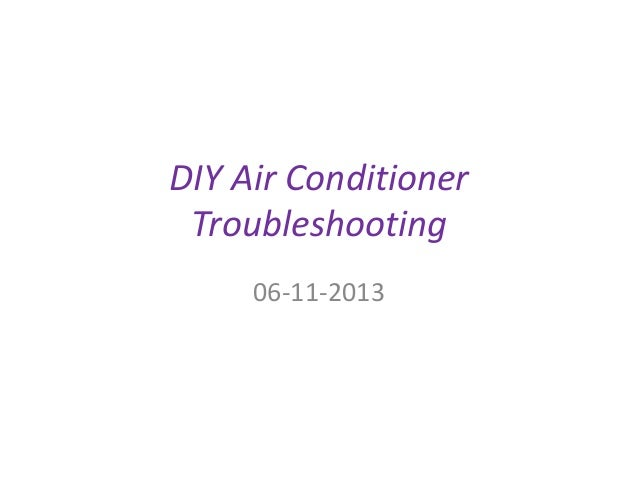 DIY Air Conditioner Troubleshooting 06-11-2013