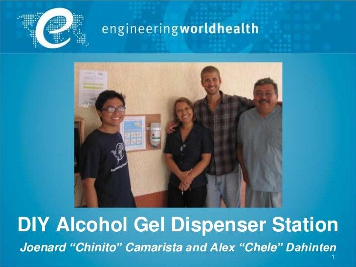 "DIY Alcohol Gel Dispenser StationJoenard ""Chinito"" Camarista and Alex ""Chele"" Dahinten                                    ..."