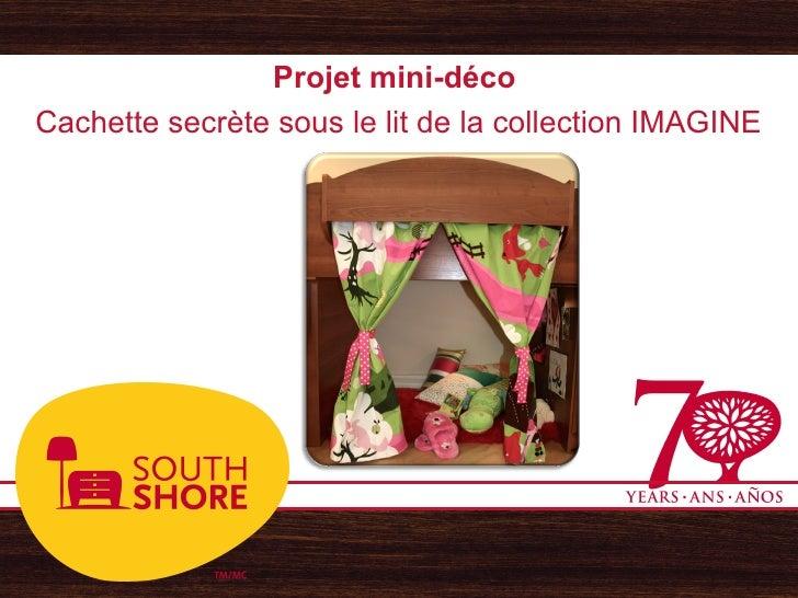 Projet mini-déco Cachette secrète sous le lit de la collection IMAGINE