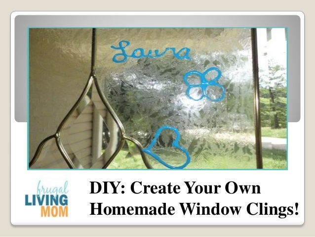 Diy create your own homemade window clings for Build your own window