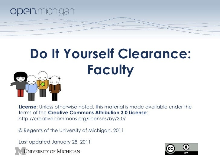 Do It Yourself Clearance: Faculty License:  Unless otherwise noted, this material is made available under the terms of the...