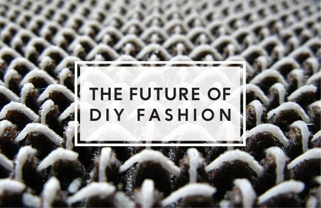 The Future of DIY Fashion  Rebecca Low