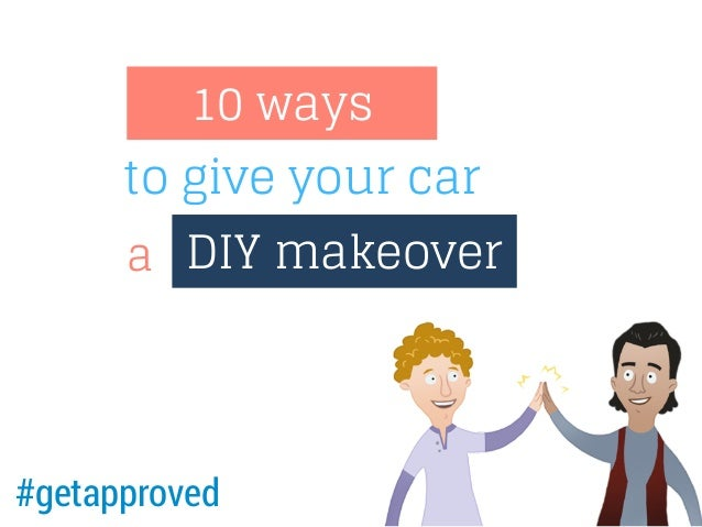 10 ways to give your car a DIY makeover  #getapproved
