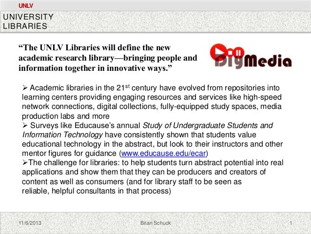 "UNLV  UNIVERSITY LIBRARIES  ""The UNLV Libraries will define the new academic research library—bringing people and informat..."