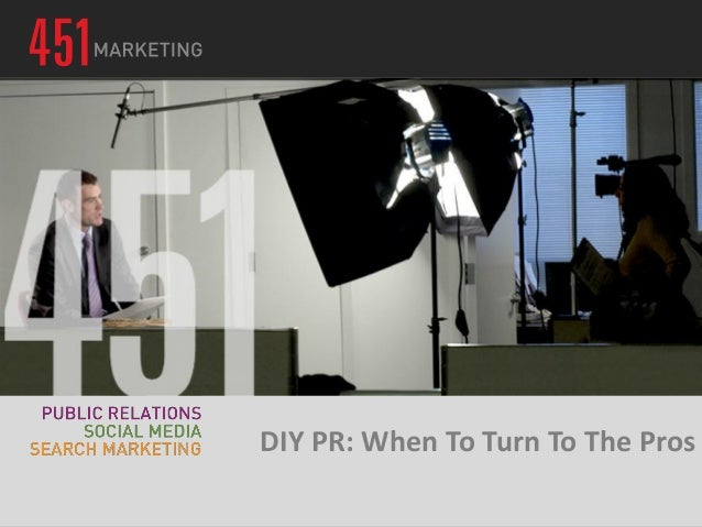 DIY PR: When To Turn To The Pros