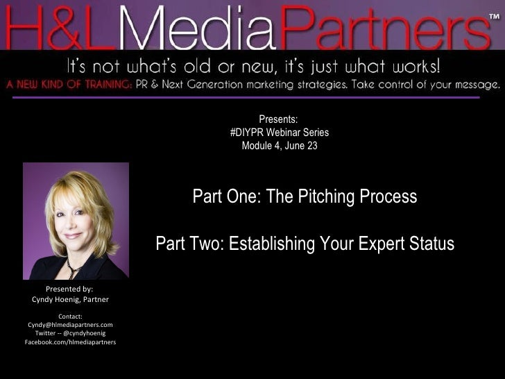 Presents:  #DIYPR Webinar Series Module 4, June 23 Part One: The Pitching Process Part Two: Establishing Your Expert Statu...