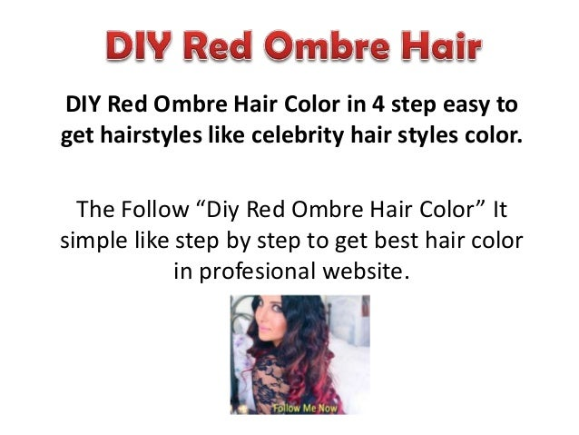 "DIY Red Ombre Hair Color in 4 step easy toget hairstyles like celebrity hair styles color.  The Follow ""Diy Red Ombre Hair..."