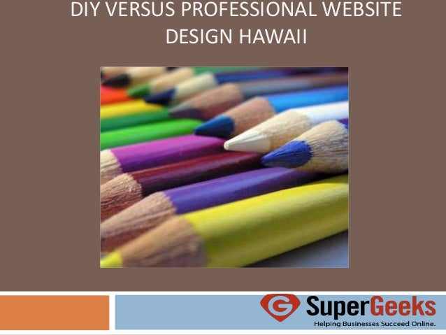 DIY VERSUS PROFESSIONAL WEBSITE DESIGN HAWAII
