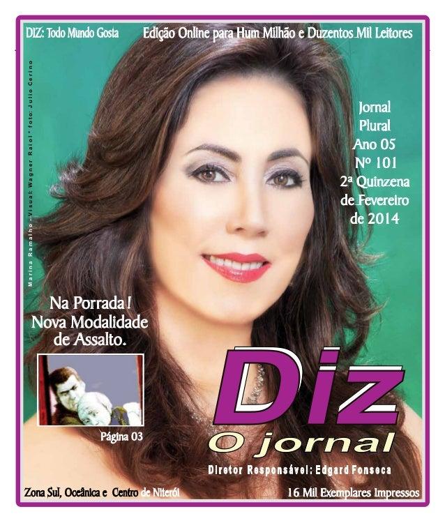 DIZ: Todo Mundo Gosta  Niterói 26/10 a 09/11/13  Edição Online para Hum Milhão e Duzentos Mil Leitores  M a r i n a R a m ...