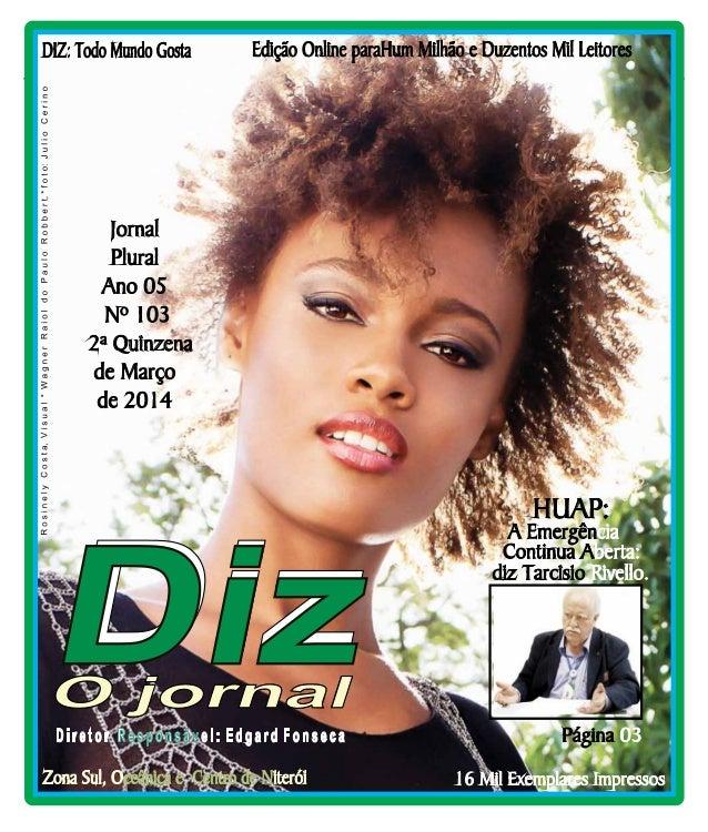 www.dizjornal.com Niterói 29/03 a 12/04/14 2ª Quinzena HUAP: