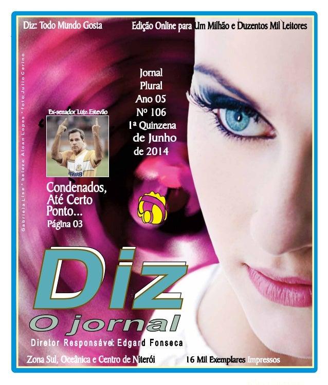 www.dizjornal.com Niterói 07/06 a 21/06/14 Edição Online para Um Milhão e Duzentos Mil LeitoresDiz: Todo Mundo Gosta Págin...