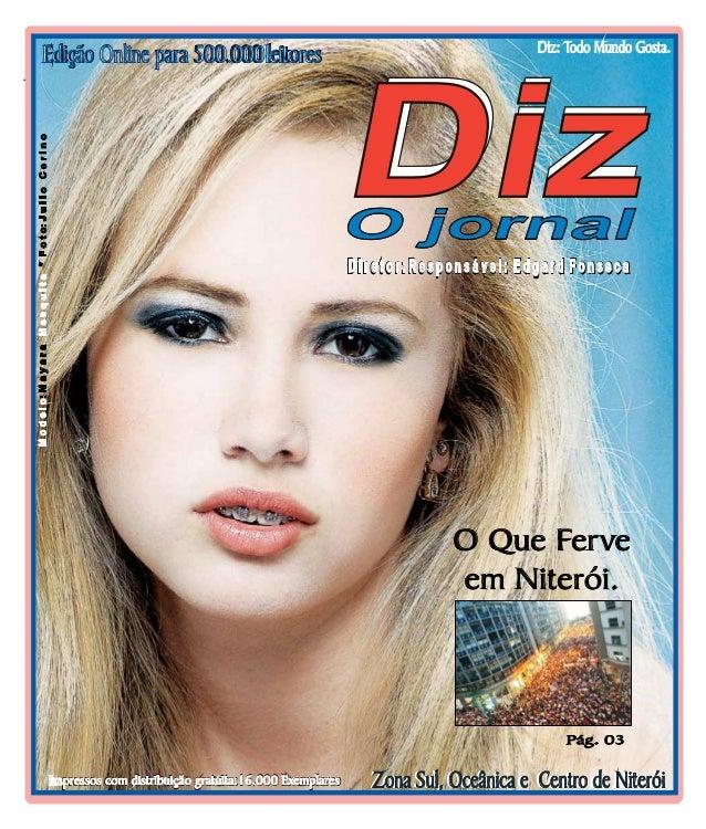 Niterói 29/06 a 13/07/13 www.dizjornal.com Jornal Plural Ano 04 Nº 86 2ª Quinzena de Junho de 2013 Edição Online para 500....