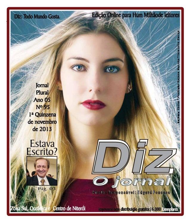 Diz: Todo Mundo Gosta.  Niterói 26/10 a 09/11/13  Edição Online para Hum Milhãode leitores  Jornal Plural Ano 05 Nº 95 1ª ...