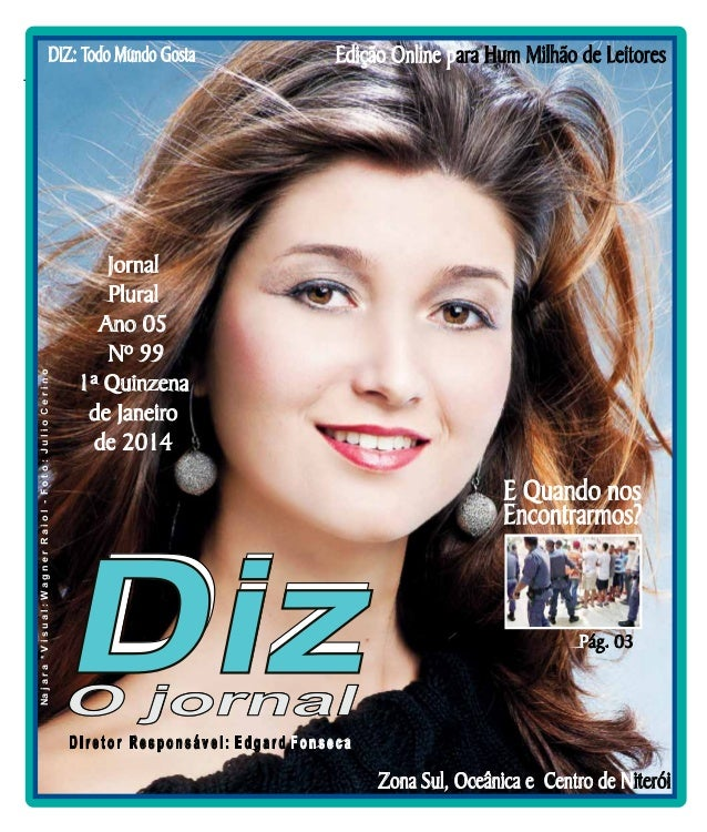 DIZ: Todo Mundo Gosta  Niterói 26/10 a 09/11/13  Edição Online para Hum Milhão de Leitores  Na j a r a * V i s u a l : W a...