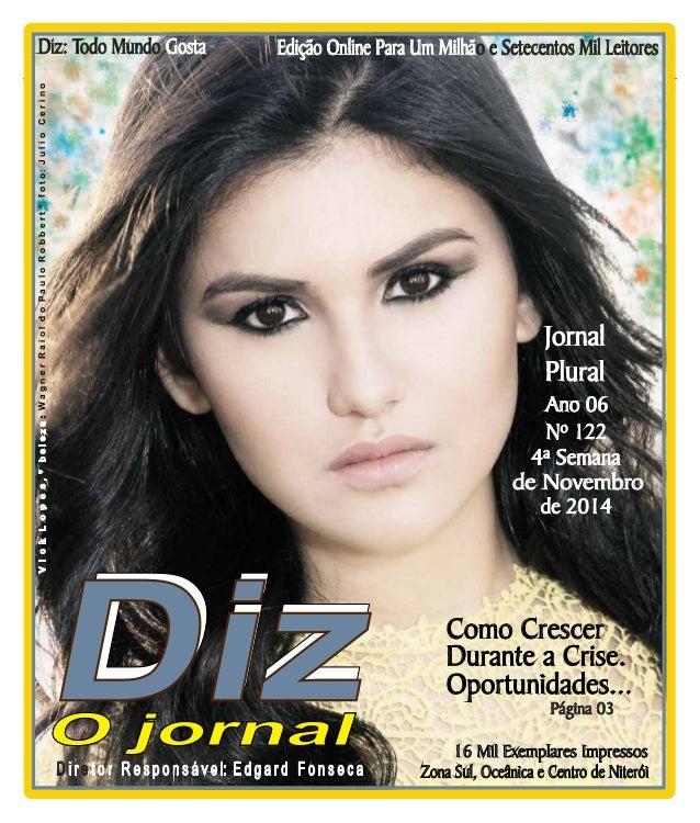 Edição Online Para Um Milhão e Setecentos Diz: Todo Mundo Gosta Mil Leitores  Niterói  22/11 a 06/12/14  www.dizjornal.com...