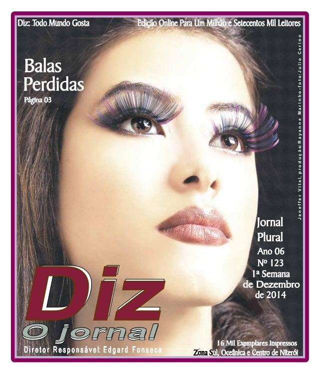 Edição Online Para Um Milhão e Setecentos Diz: Todo Mundo Gosta Mil Leitores  Niterói  06/12 a 20/12/14  J e n e f f e r V...