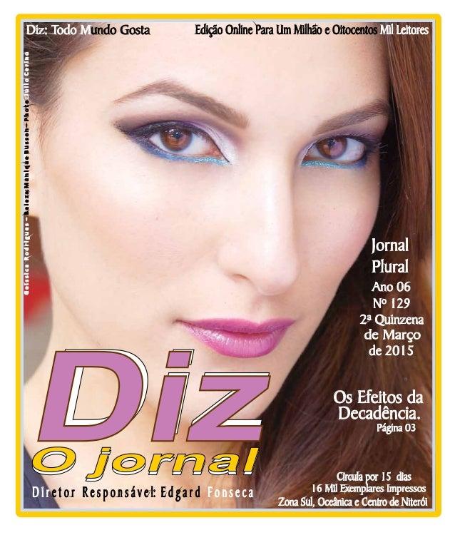 Niterói 28/03 a 11/04/15 www.dizjornal.com Edição Online Para Um Milhão e Oitocentos Mil Leitores Zona Sul, Oceânica e Cen...