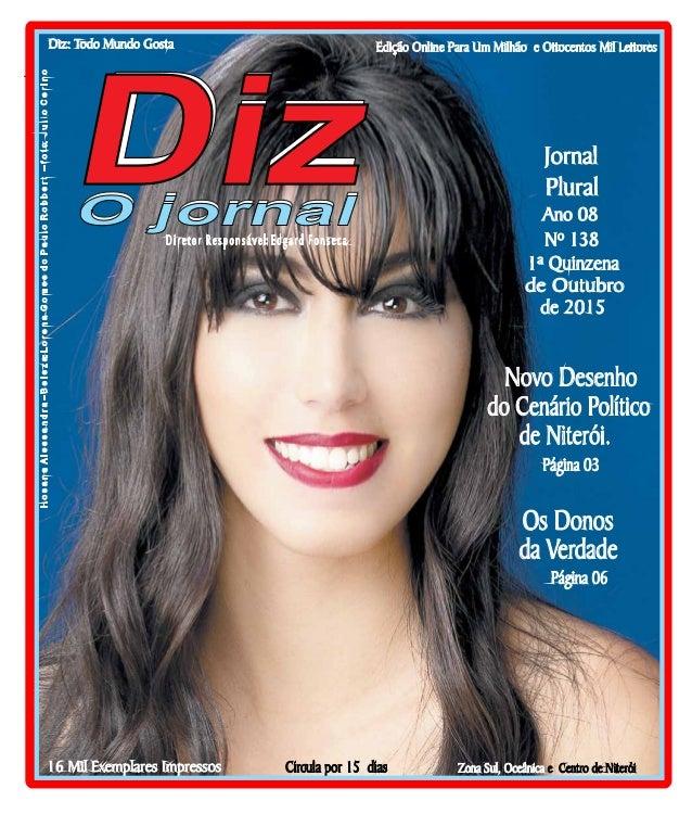 Niterói 03/10 a 17/10/15 www.dizjornal.com Edição Online Para Um Milhão e Oitocentos Mil Leitores Zona Sul, Oceânica e Cen...