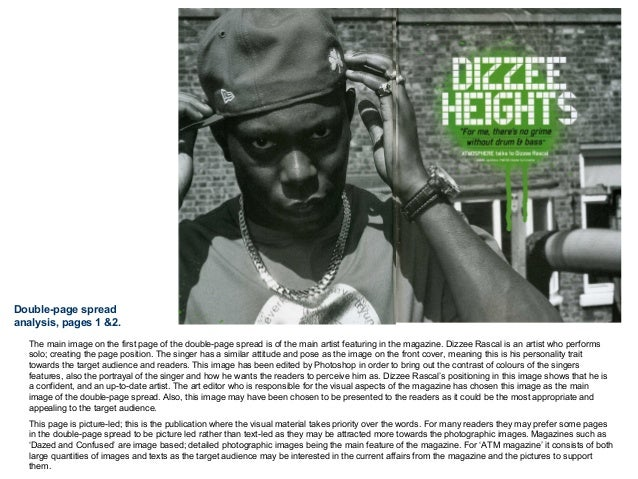 The main image on the first page of the double-page spread is of the main artist featuring in the magazine. Dizzee Rascal ...