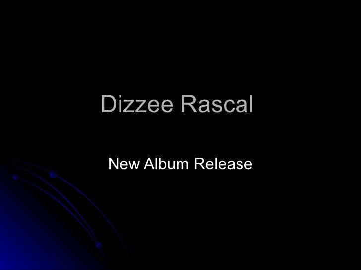 Dizzee Rascal  New Album Release