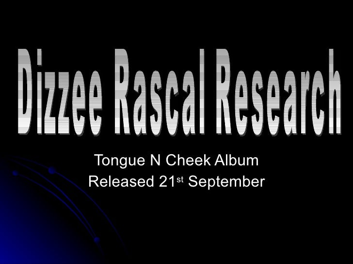 Tongue N Cheek Album Released 21 st  September Dizzee Rascal Research