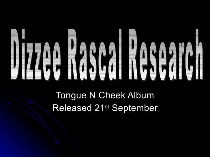 Tongue N Cheek Album Released 21 st  September Dizzee Rascal Research