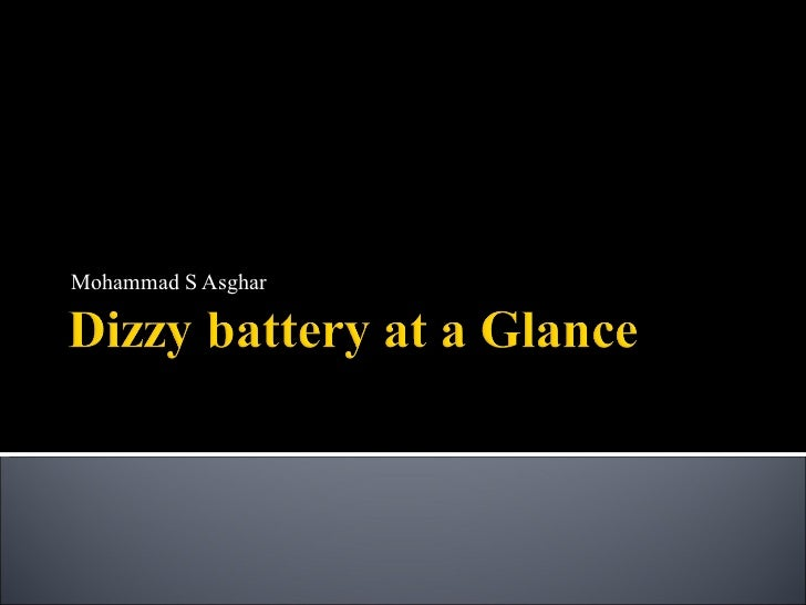 Dizzy battery at a glance
