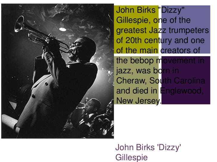 """John Birks """"Dizzy""""+   Gillespie, one of the    greatest Jazz trumpeters    of 20th century and one    of the main creators..."""