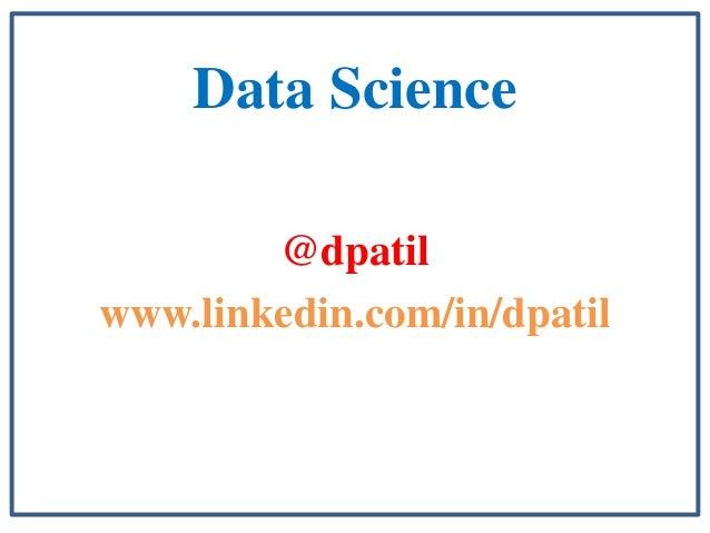 Data Science        @dpatilwww.linkedin.com/in/dpatil