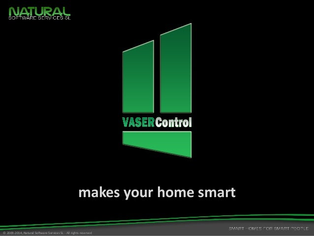 © 2009-2014, Natural Software Services SL -All rightsreserved  makesyourhomesmart