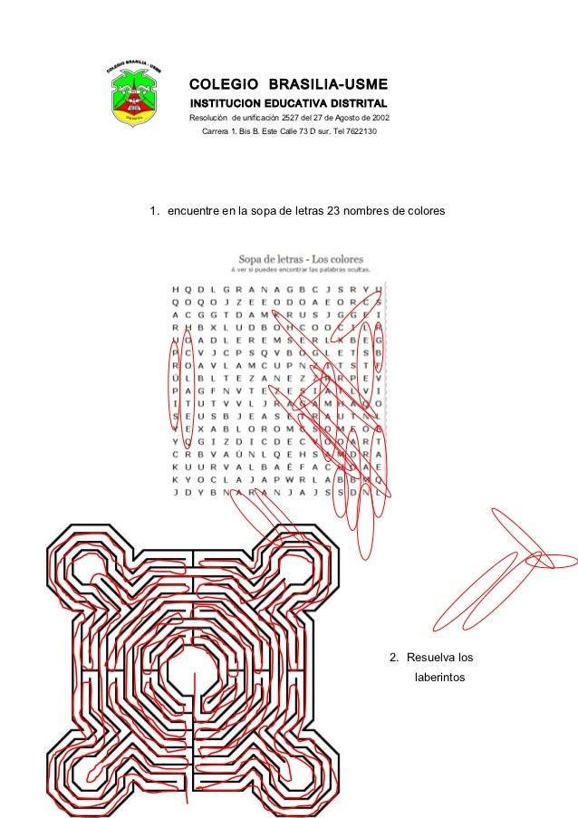 COLEGIO BRASILIA-USME       INSTITUCION EDUCATIVA DISTRITAL       Resolución de unificación 2527 del 27 de Agosto de 2002 ...