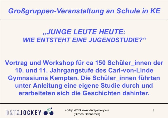 """Großgruppen-Veranstaltung an Schule in KE           """"JUNGE LEUTE HEUTE:     WIE ENTSTEHT EINE JUGENDSTUDIE?""""Vortrag und Wo..."""