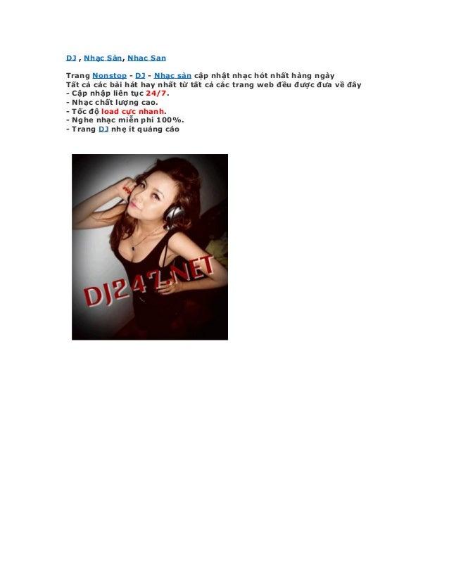 DJ , Nhạc Sàn, Nhac SanTrang Nonstop - DJ - Nhạc sàn cập nhật nhạc hót nhất hàng ngàyTất cả các bài hát hay nhất từ tất cả...