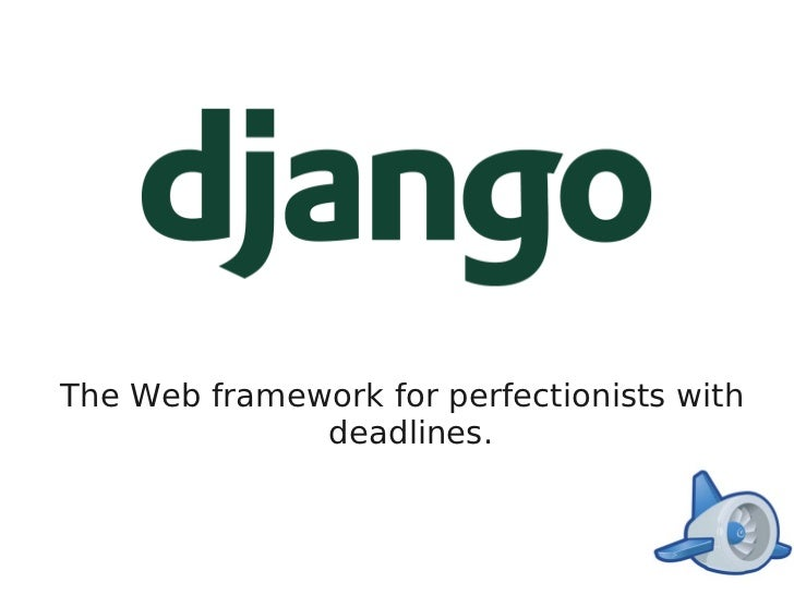 The Web framework for perfectionists with               deadlines.