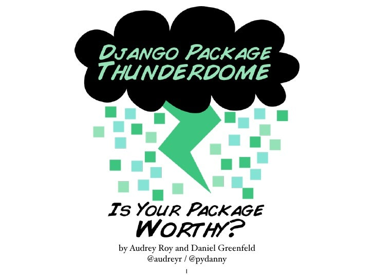 Django Package Thunderdome by Audrey Roy & Daniel Greenfeld